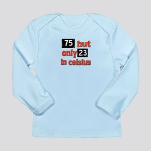 75 year old designs Long Sleeve Infant T-Shirt