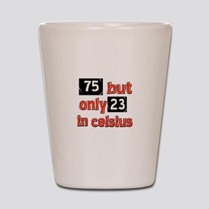 75 year old designs Shot Glass
