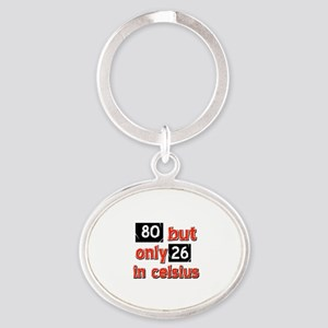 80 year old designs Oval Keychain
