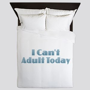 I Can't Adult Today Queen Duvet