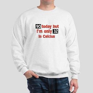 90 year old designs Sweatshirt