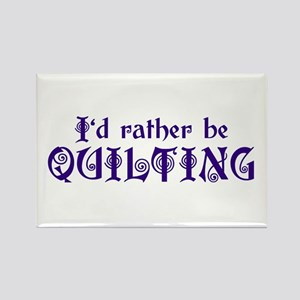 I'd Rather Be Quilting Rectangle Magnet