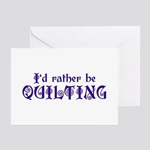 I'd Rather Be Quilting  Greeting Cards (Package of