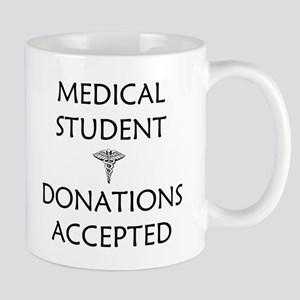 Med Student - Donations Accepted Mug