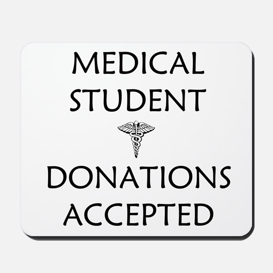 Med Student - Donations Accepted Mousepad
