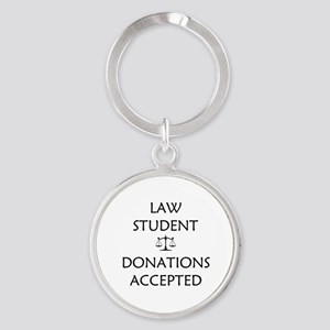 Law Student - Donations Accepted Round Keychain