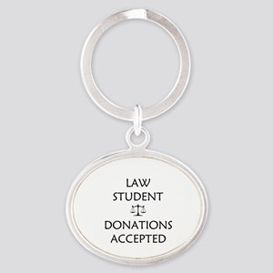 Law Student - Donations Accepted Oval Keychain