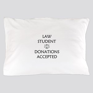 Law Student - Donations Accepted Pillow Case