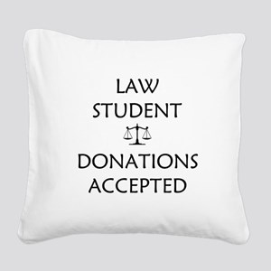 Law Student - Donations Accepted Square Canvas Pil