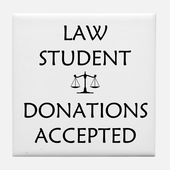 Law Student - Donations Accepted Tile Coaster