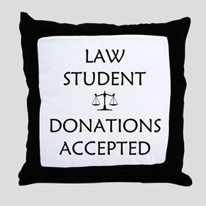 Law Student - Donations Accepted Throw Pillow
