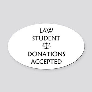 Law Student - Donations Accepted Oval Car Magnet