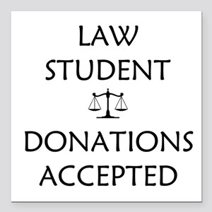 Law Student - Donations Accepted Square Car Magnet