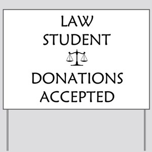 Law Student - Donations Accepted Yard Sign