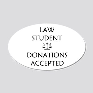 Law Student - Donations Accepted 20x12 Oval Wall D