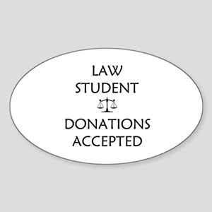 Law Student - Donations Accepted Sticker (Oval)