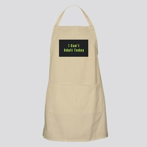 I Can't Adult Today Light Apron