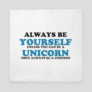 Always be a unicorn Queen Duvet