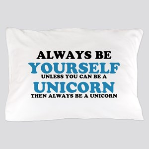 Always be a unicorn Pillow Case