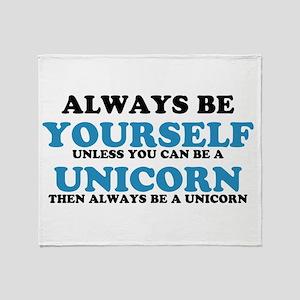 Always be a unicorn Throw Blanket