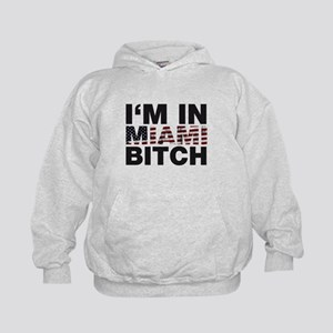 I'm in Miami, Bitch! Hoodie