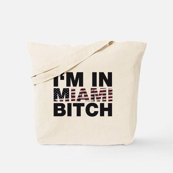 I'm in Miami, Bitch! Tote Bag