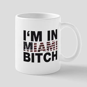 I'm in Miami, Bitch! Mug