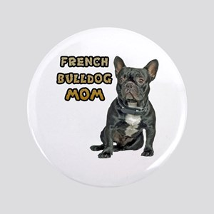 "French Bulldog Mom 3.5"" Button"