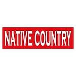 Native Country Bumper Sticker