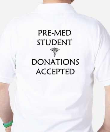Pre-Med Student - Donations Accepted Golf Shirt