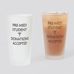Pre-Med Student - Donations Accepted Drinking Glas