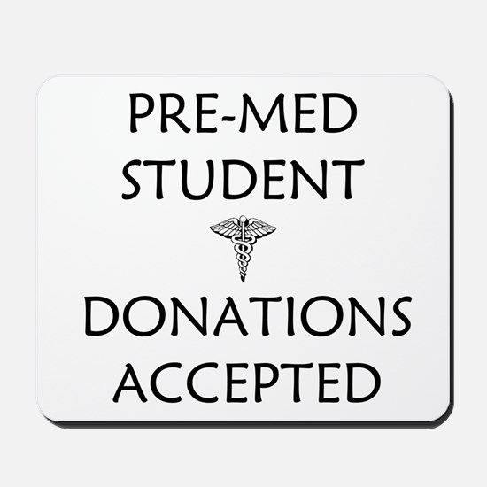 Pre-Med Student - Donations Accepted Mousepad