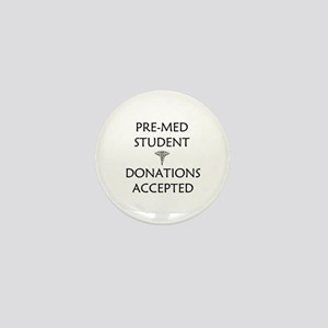 Pre-Med Student - Donations Accepted Mini Button