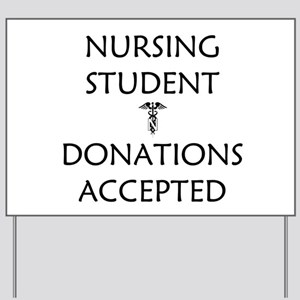 Nursing Student - Donations Accepted Yard Sign