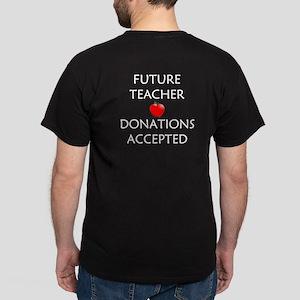 Future Teacher - Donations Accepted Dark T-Shirt
