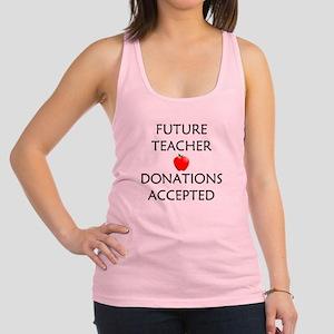 Future Teacher - Donations Accepted Racerback Tank
