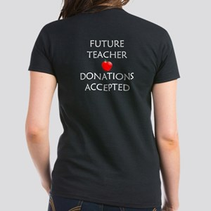 Future Teacher - Donations Accepted Women's Dark T