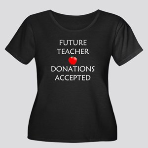 Future Teacher - Donations Accepted Women's Plus S