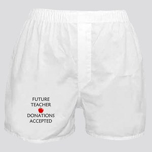 Future Teacher - Donations Accepted Boxer Shorts