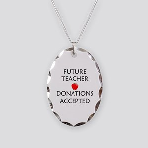 Future Teacher - Donations Accepted Necklace Oval