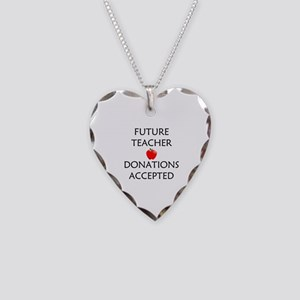 Future Teacher - Donations Accepted Necklace Heart