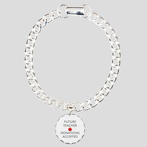 Future Teacher - Donations Accepted Charm Bracelet