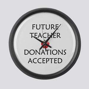 Future Teacher - Donations Accepted Large Wall Clo