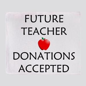 Future Teacher - Donations Accepted Throw Blanket