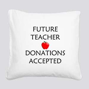 Future Teacher - Donations Accepted Square Canvas