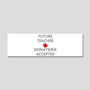 Future Teacher - Donations Accepted Car Magnet 10