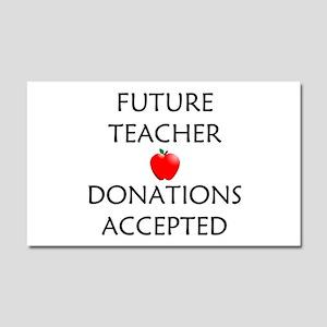 Future Teacher - Donations Accepted Car Magnet 20