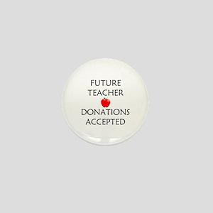 Future Teacher - Donations Accepted Mini Button