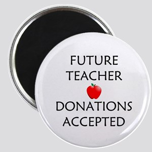 Future Teacher - Donations Accepted Magnet