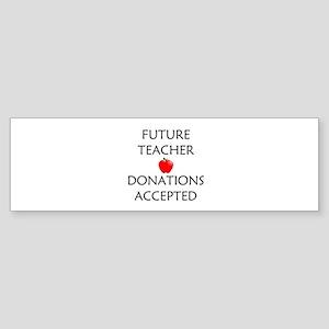 Future Teacher - Donations Accepted Sticker (Bumpe